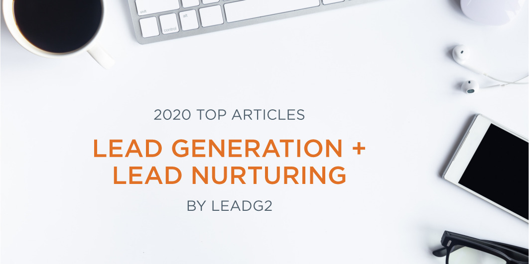 Top Articles of 2020: Lead Generation + Lead Nurturing