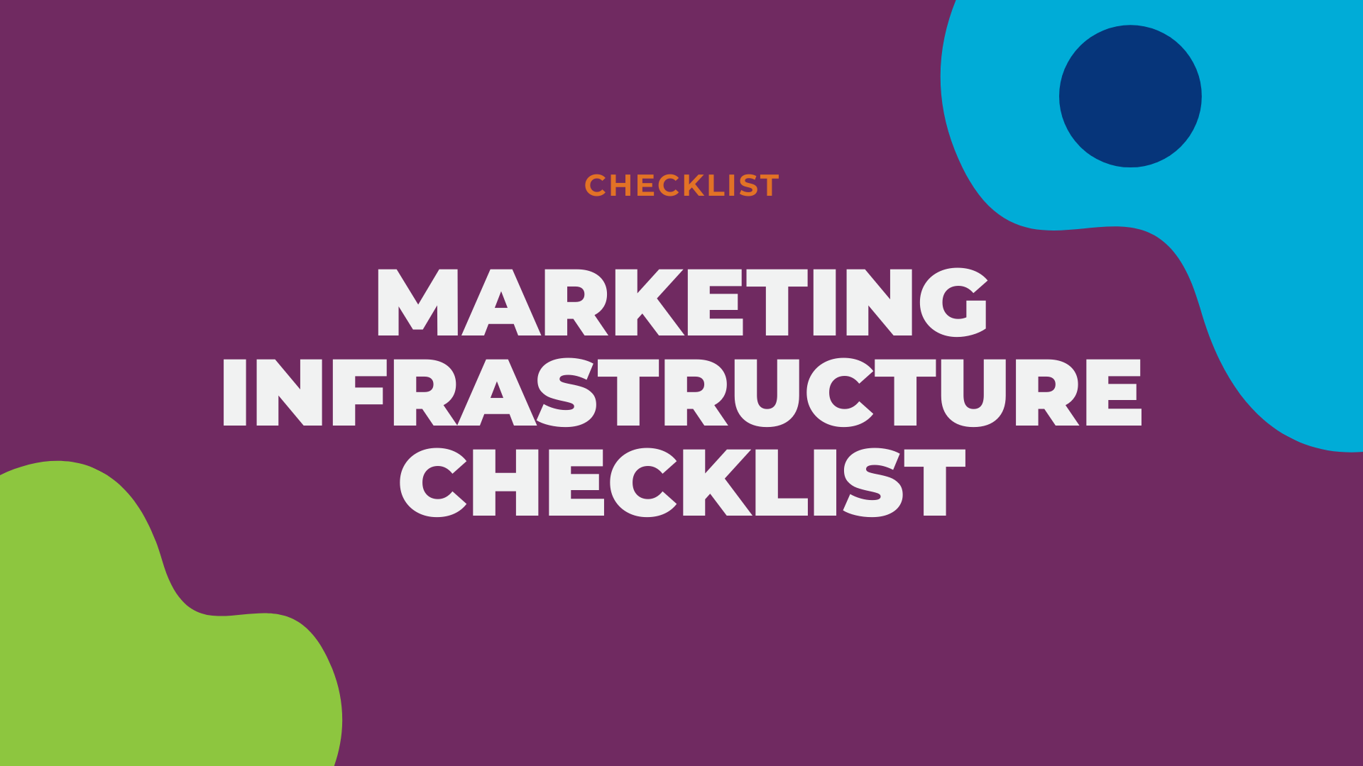 LG2 Website Resource - MARKETING INFRASTRUCTURE CHECKLIST