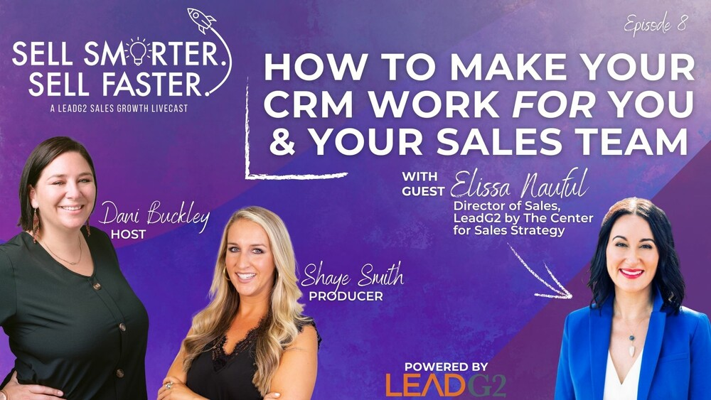 How to Make Your CRM Work FOR You and Your Sales Team | Sell Smarter. Sell Faster.